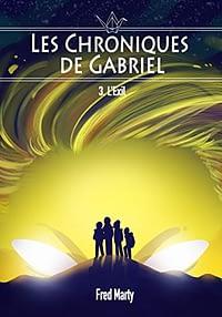 Les chroniques de Gabriel, tome 3