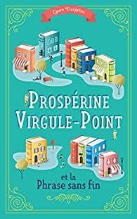 Prosperrine Virgule-Point et la Phrase sans fin