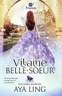 Les contes inacheves, tome 1 : La vilaine belle-soeur